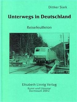 Unterwegs in Deutschland. Reisefeuilleton von Slark,  Dittker