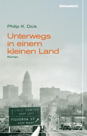 Unterwegs in einem kleinen Land von Bürger,  Jürgen, Dick,  Philip K