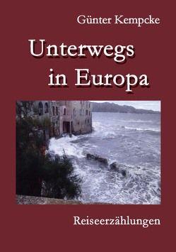 Unterwegs in Europa von Dr. Kempcke,  Günter