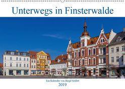 Unterwegs in Finsterwalde (Wandkalender 2019 DIN A2 quer) von Seifert,  Birgit