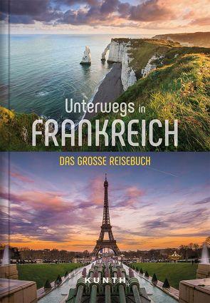 Unterwegs in Frankreich von KUNTH Verlag