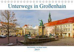 Unterwegs in Großenhain (Tischkalender 2019 DIN A5 quer) von Harriette Seifert,  Birgit