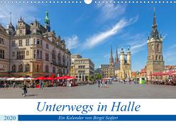 Unterwegs in Halle (Wandkalender 2020 DIN A3 quer) von Harriette Seifert,  Birgit