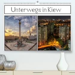 Unterwegs in Kiew (Premium, hochwertiger DIN A2 Wandkalender 2020, Kunstdruck in Hochglanz) von Buchspies,  Carina