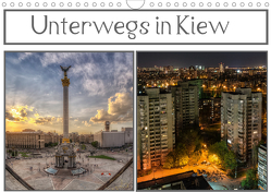 Unterwegs in Kiew (Wandkalender 2021 DIN A4 quer) von Buchspies,  Carina