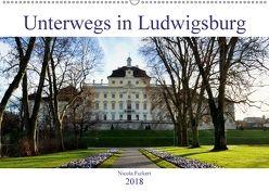Unterwegs in Ludwigsburg (Wandkalender 2018 DIN A2 quer) von Furkert,  Nicola