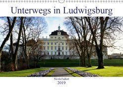 Unterwegs in Ludwigsburg (Wandkalender 2019 DIN A3 quer) von Furkert,  Nicola