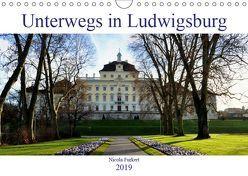 Unterwegs in Ludwigsburg (Wandkalender 2019 DIN A4 quer) von Furkert,  Nicola