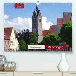 Unterwegs in Memmingen (Premium, hochwertiger DIN A2 Wandkalender 2020, Kunstdruck in Hochglanz) von Keller,  Angelika