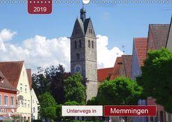 Unterwegs in Memmingen (Wandkalender 2019 DIN A3 quer) von Keller,  Angelika