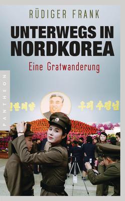 Unterwegs in Nordkorea von Frank,  Rüdiger