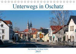 Unterwegs in Oschatz (Tischkalender 2019 DIN A5 quer) von Seifert,  Birgit