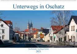Unterwegs in Oschatz (Wandkalender 2021 DIN A2 quer) von Seifert,  Birgit