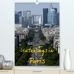 Unterwegs in Paris (Premium, hochwertiger DIN A2 Wandkalender 2021, Kunstdruck in Hochglanz) von Irlenbusch,  Roland
