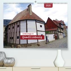 Unterwegs in Quedlinburg (Premium, hochwertiger DIN A2 Wandkalender 2020, Kunstdruck in Hochglanz) von Keller,  Angelika