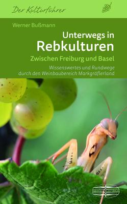 Unterwegs in Rebkulturen von Bussmann,  Werner