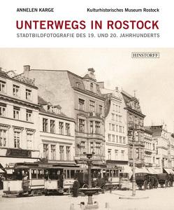 Unterwegs in Rostock von Karge,  Annelen