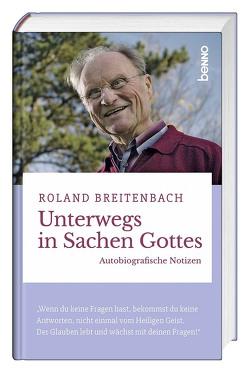 Unterwegs in Sachen Gottes von Breitenbach,  Roland