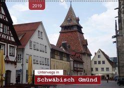 Unterwegs in Schwäbisch Gmünd (Wandkalender 2019 DIN A2 quer) von Keller,  Angelika