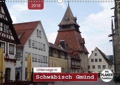 Unterwegs in Schwäbisch Gmünd (Wandkalender 2019 DIN A3 quer) von Keller,  Angelika