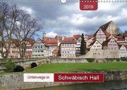 Unterwegs in Schwäbisch Hall (Wandkalender 2019 DIN A3 quer) von Keller,  Angelika