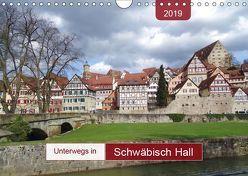 Unterwegs in Schwäbisch Hall (Wandkalender 2019 DIN A4 quer) von Keller,  Angelika
