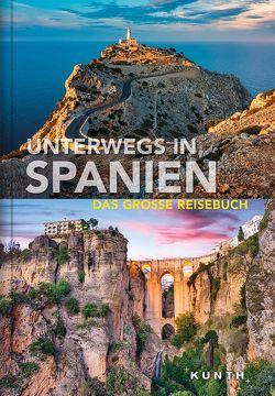 Unterwegs in Spanien von KUNTH Verlag