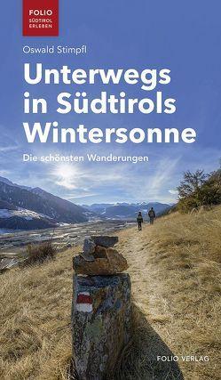 Unterwegs in Südtirols Wintersonne von Stimpfl,  Oswald