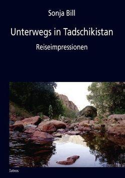 Unterwegs in Tadschikistan von Bill,  Sonja