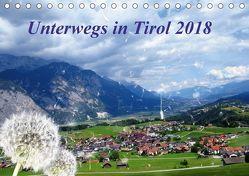 Unterwegs in Tirol (Tischkalender 2018 DIN A5 quer) von Müller,  Gerdhold