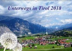 Unterwegs in Tirol (Wandkalender 2018 DIN A2 quer) von Müller,  Gerdhold