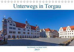 Unterwegs in Torgau (Tischkalender 2019 DIN A5 quer) von Seifert,  Birgit