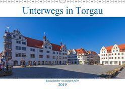 Unterwegs in Torgau (Wandkalender 2019 DIN A3 quer) von Seifert,  Birgit
