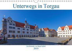 Unterwegs in Torgau (Wandkalender 2019 DIN A4 quer) von Seifert,  Birgit