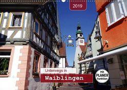 Unterwegs in Waiblingen (Wandkalender 2019 DIN A2 quer) von Keller,  Angelika