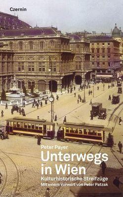 Unterwegs in Wien von Patzak,  Peter, Payer,  Peter