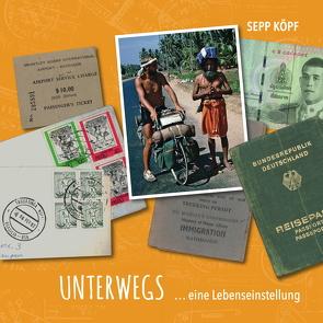Unterwegs … von Köpf,  Josef (Sepp)