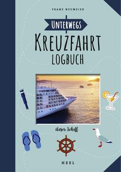 Unterwegs: Kreuzfahrt-Logbuch von Neumeier,  Franz
