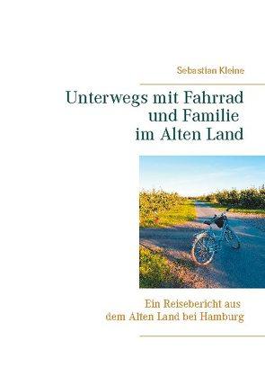 Unterwegs mit Fahrrad und Familie im Alten Land von Kleine,  Sebastian