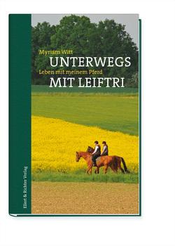 Unterwegs mit Leiftri von Witt,  Myriam