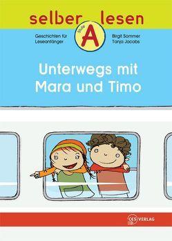 Unterwegs mit Mara und Timo von Jacobs,  Tanja, Sommer,  Birgit
