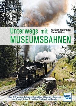 Unterwegs mit Museumsbahnen von Müller-Urban,  Kristiane, Urban,  Eberhard
