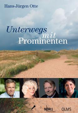 Unterwegs mit Prominenten von Otte,  Hans-Jürgen