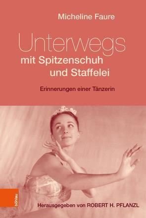 Unterwegs mit Spitzenschuh und Staffelei von Faure,  Micheline, Pflanzl,  Robert H.