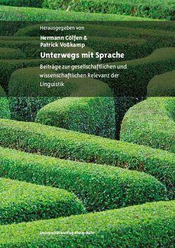 Unterwegs mit Sprache von Cölfen,  Hermann, Voßkamp,  Patrick
