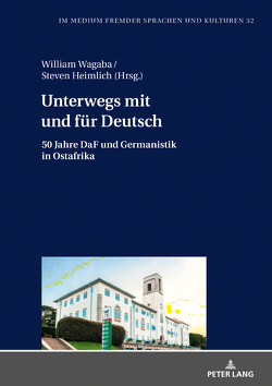 Unterwegs mit und für Deutsch von Heimlich,  Steven, Wagaba,  William