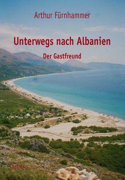 Unterwegs nach Albanien von Fürnhammer,  Arthur