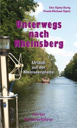 Unterwegs nach Rheinsberg von Opitz,  Frank-Michael, Opitz-Karig,  Ute