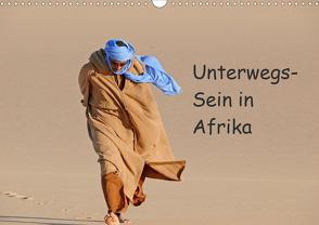Unterwegs-Sein in Afrika (Wandkalender 2021 DIN A3 quer) von Bormann,  Knut