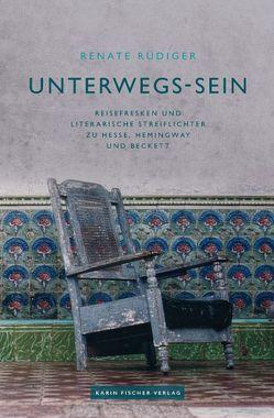UNTERWEGS – SEIN von Rüdiger,  Renate